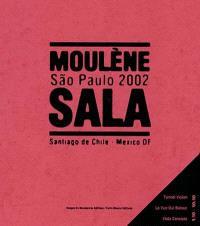 Moulène-Sala : Sao Paulo 2002, Santiago de Chile, Mexico DF : La vue qui baisse 1.10-10.10