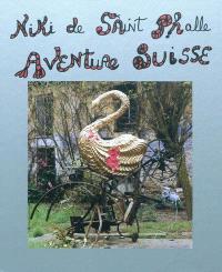 Niki de Saint-Phalle : aventure suisse