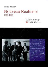 Nouveau réalisme : 1960-1990