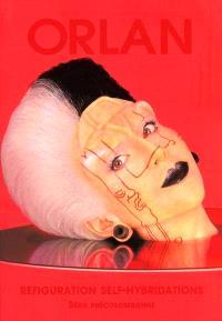 Orlan : refiguration, self-hybridation, série précolombienne : exposition, Lyon, Galerie de Bellecour, 30 mai-15 juillet 2001