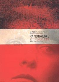 Panorama 7, notre meilleur monde : exposition, Tourcoing, Le Fresnoy Studio national des arts contemporains, 2 juin-14 juil. 2006