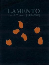 Pascal Convert, lamento (1998-2005)