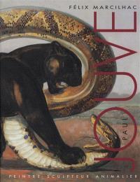 Paul Jouve : peintre sculpteur animalier