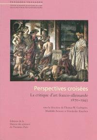 Perspectives croisées : la critique d'art franco-allemande, 1870-1945