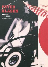 Peter Klasen : oeuvres 1959-2009