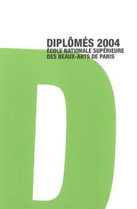 Plus que vrai : diplômés 2004 avec les félicitations du jury : Ecole nationale supérieure des beaux-arts de Paris. Diplômés 2004 : Ecole nationale supérieure des beaux-arts de Paris