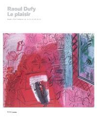 Raoul Dufy, le plaisir : exposition, Paris, Musée d'art moderne, 16 octobre 2008-18 janvier 2009