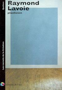 Raymond Lavoie : plasticien
