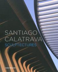 Santiago Calatrava : sculptectures