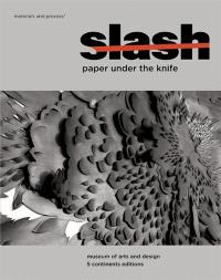 Slash : paper under the knife