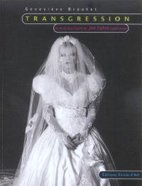 Transgression : un trajet dans l'oeuvre de Jan Fabre, 1996-2003