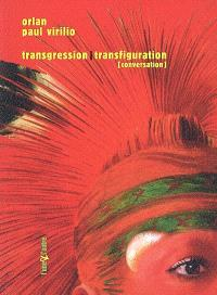 Transgression-transfiguration : conversation