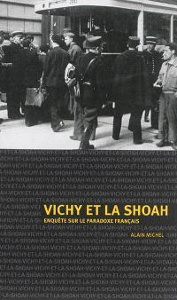 Vichy et la Shoah : enquête sur le paradoxe français