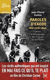 Paroles d'exode : lettres et témoignages des Français sur les routes, mai-juin 1940