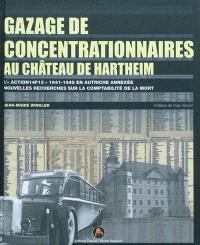Gazage de concentrationnaires au château de Hartheim : l'action 14F13 1941-1945 en Autriche annexée : nouvelles recherches sur la comptabilité de la mort