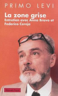La zone grise : entretien avec Anna Bravo et Federica Cereja. Précédé de Calvino, Levi et la zone grise