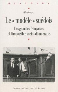 Le modèle suédois : les gauches françaises et l'impossible social-démocratie