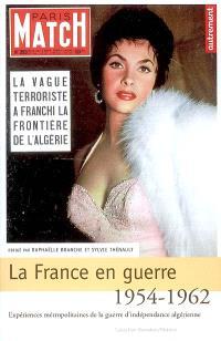 La France en guerre, 1954-1962 : expériences métropolitaines de la guerre d'indépendance algérienne