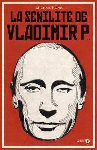 La sénilité de Vladimir P.