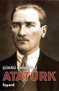 Atatürk : une biographie intellectuelle