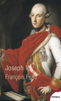 Joseph II : un Habsbourg révolutionnaire