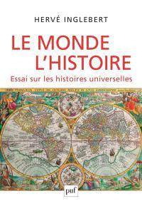 Le monde, l'histoire : essai sur les histoires universelles