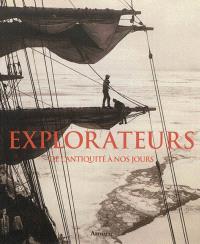 Explorateurs, de l'Antiquité à nos jours
