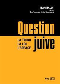 Question juive : la tribu, la loi, l'espace