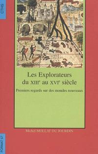 Les explorateurs du XIIIe au XVIe siècle : premiers regards sur des mondes nouveaux