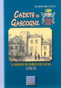 Cadets de Gascogne. Volume 3, La maison de Marsan de Cauna