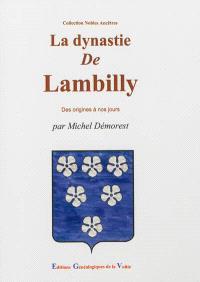 La dynastie de Lambilly : des origines à nos jours