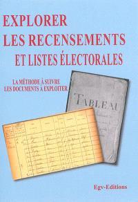 Explorer les recensements et listes électorales en généalogie : la méthode à suivre, les documents à exploiter