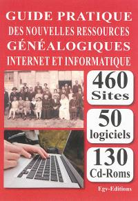 Guide pratique des nouvelles ressources généalogiques : Internet et informatique