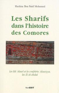 Les sharifs dans l'histoire des Comores : les Bâ Alawî et la confrérie Alawiyya, les Al Al-Ahdal