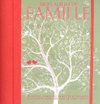 Mon album de famille : un agenda, un album et un recueil de souvenirs pour reconstruire l'histoire de votre famille