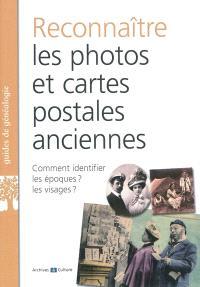 Savoir reconnaître les photos et les cartes postales anciennes