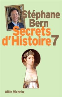 Secrets d'histoire. Volume 7