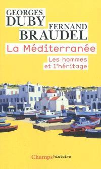 La Méditerranée, Les hommes et l'héritage