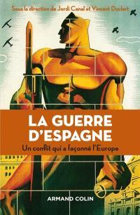 La guerre d'Espagne : un conflit qui a façonné l'Europe