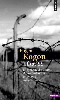 L'Etat SS : le système des camps de concentration allemands