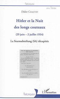 Hitler et la nuit des longs couteaux (29 juin-2 juillet 1934) : la Sturmabteilung (SA) décapitée