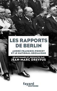 Les rapports de Berlin : André François-Poncet et le national-socialisme