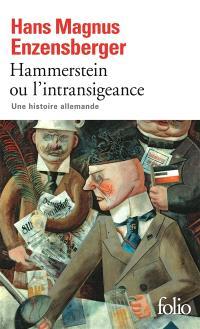 Hammerstein ou L'intransigeance : une histoire allemande