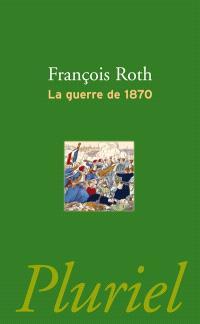 """1870: """"l'Année terrible"""""""