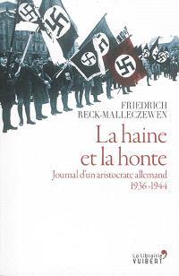 La haine et la honte : journal d'un aristocrate allemand, 1936-1944