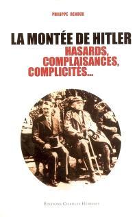 La montée de Hitler : hasards, complaisances, complicités...