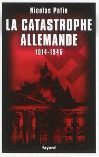 La catastrophe allemande, 1914-1945 : 1.674 destins parlementaires