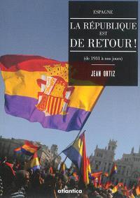 Espagne : la République est de retour ! : de 1931 à nos jours