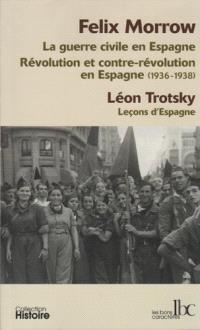 La guerre civile en Espagne; Révolution et contre-révolution en Espagne : 1936-1938. Leçons d'Espagne : dernier avertissement