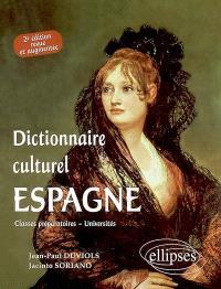 Espagne, dictionnaire culturel : littérature, arts plastiques, histoire, traditions populaires : classes préparatoires, universités